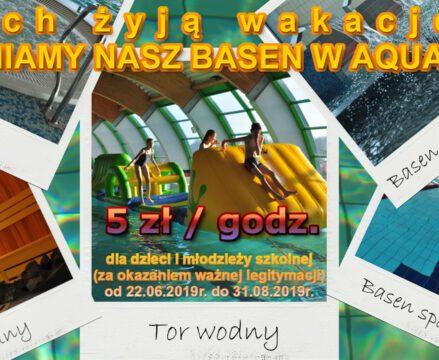 Niech żyją wakacje! ZMIENIAMY NASZ BASEN W AQUAPARK. Cena biletu 5z/h dla dzieci i młodzieży szkolnej (za okazaniem ważnej legitymacji) od 22.06.2019r. do 31.08.2019r.