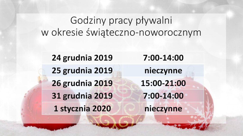 Godziny pracy pływalni w okresie świąteczno-noworocznym 24 grudnia 2019 - 7:00-14:00, 25 grudnia 2019 - nieczynne, 26 grudnia 2019 - 15:00-21:00, 31 grudnia 2019 - 7:00-14:00 , 1 stycznia 2020 - nieczynne