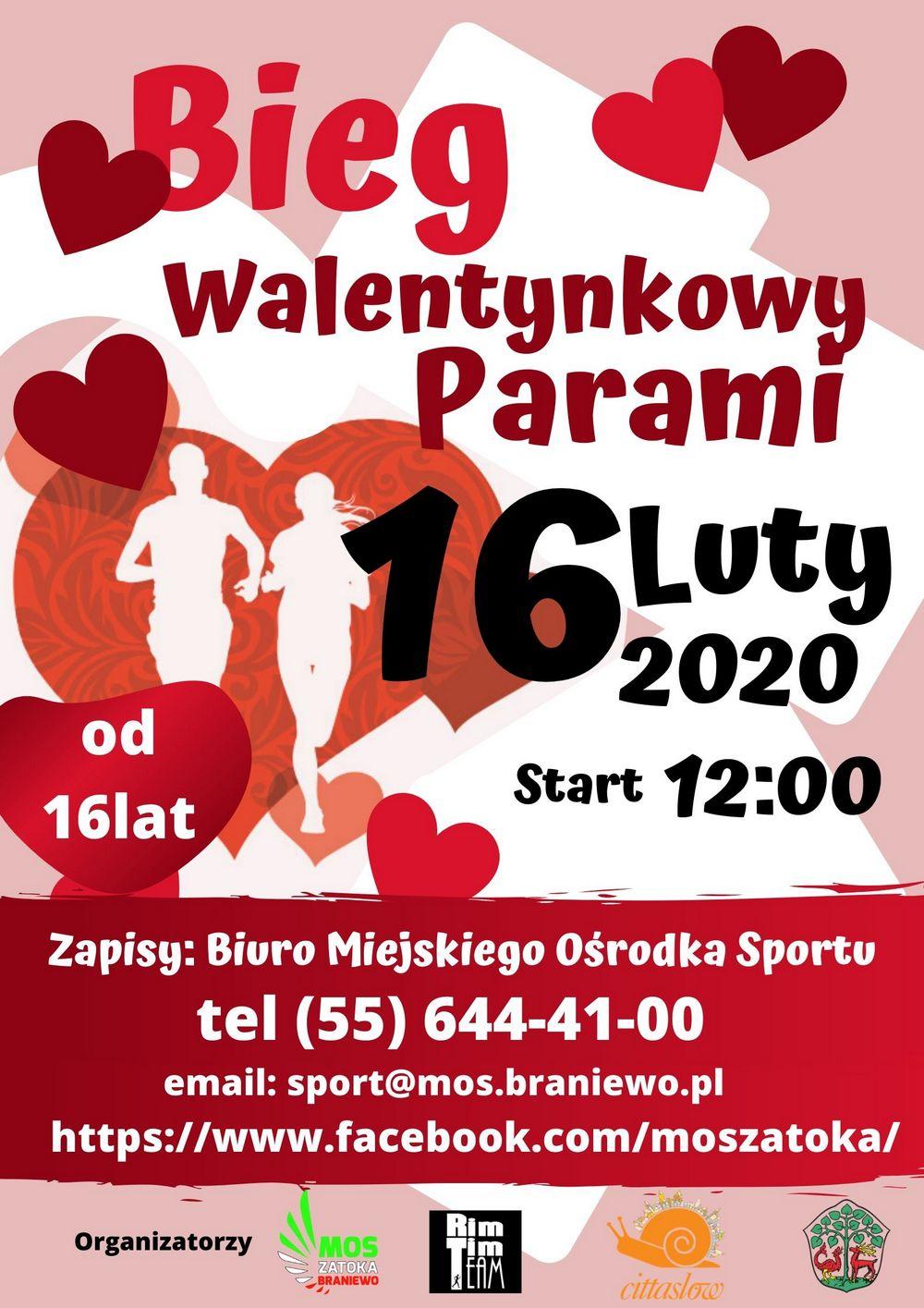 Bieg Walentynkowy Parami 16 Luty 2020 start 12:00 od 16 lat Zapisy: Biuro Miejskiego Ośrodka Sportu tel. 55 644 41 00, email: sport@mos.braniewo.pl