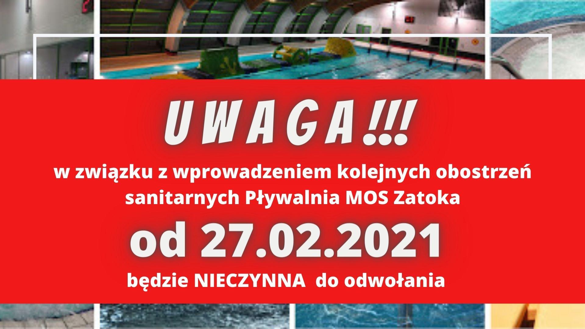 U W A G A !!! w związku z wprowadzeniem kolejnych obostrzeń sanitarnych Pływalnia MOS Zatoka od 27.02.2021 będzie NIECZYNNA do odwołania