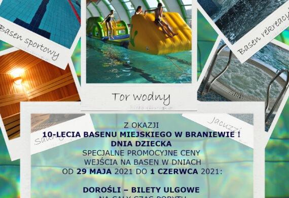 Z okazji 10-lecia basenu miejskiego w Braniewie i dnia dziecka specjalne promocyjne ceny wejścia na basen w dniach od 29maja 2021r do 1 czerwca 2021r: DOROŚLI – BILETY ULGOWE CAŁY CZAS POBYTU DZIECI I MŁODZIERZ DO LAT 18 – 2 ZŁ ZA PIERWSZĄ GODZINĘ