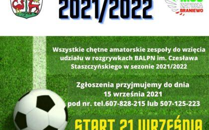 Braniewska Amatorska Liga Piłki Nożnej zaprasza na sezon 2021/2022, Wszystkie chętne amatorskie zespoły do wzięcia udziału w rozgrywkach BALPN il. Czesława Staszczyńskiego w sezonie 2021/2022. Zgłoszenia przyjmujemy do dnia 15 września 2021 pod nr. tel. 607 828 215 lub 507 125 223. Start 21 września. Miejsce rozgrywek Orlik Zatoka